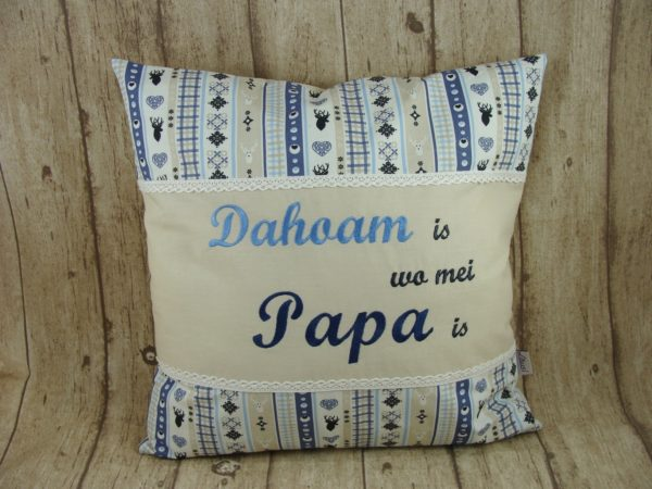 """Kissen """"dahoam is wo mei Papa is"""" blau, creme 40x40cm"""