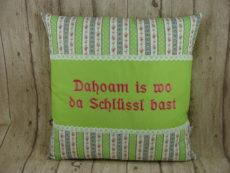 "Kissen ""dahoam is wo da Schlüssl bast"", grün 40x40cm"